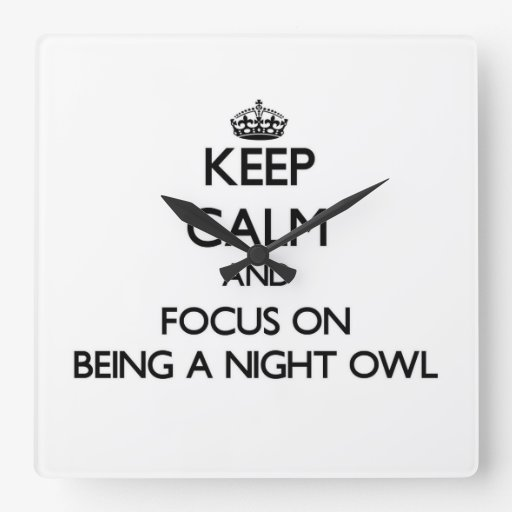 Keep Calm and focus on Being A Night Owl Wallclock
