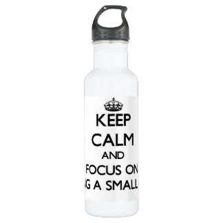 Keep Calm and focus on Being A Small Fry 24oz Water Bottle