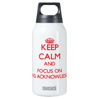 Keep Calm and focus on Being Acknowledged SIGG Thermo 0.3L Insulated Bottle