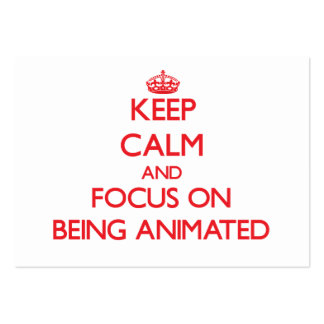 Keep Calm and focus on Being Animated Business Card Templates