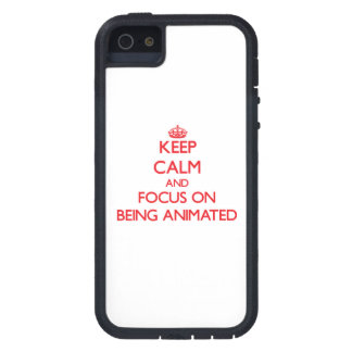 Keep calm and focus on BEING ANIMATED iPhone 5 Cases