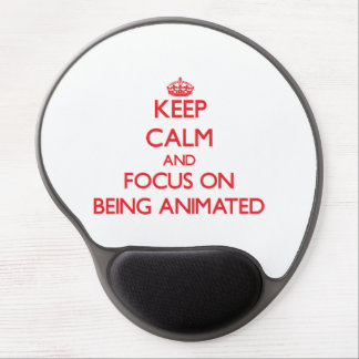 Keep calm and focus on BEING ANIMATED Gel Mouse Mats