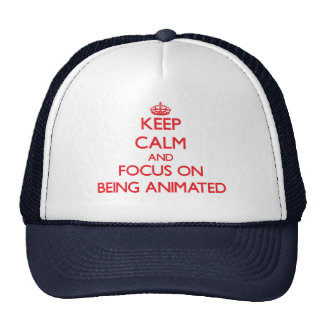 Keep Calm and focus on Being Animated Mesh Hat