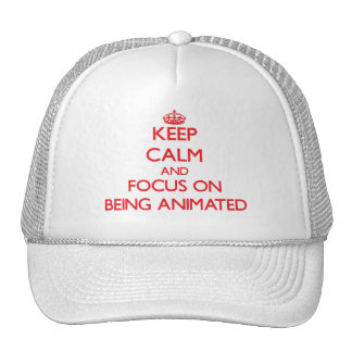 Keep Calm and focus on Being Animated Trucker Hats