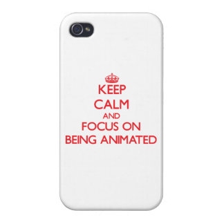 Keep Calm and focus on Being Animated iPhone 4/4S Covers