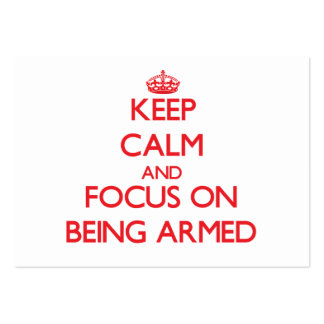 Keep Calm and focus on Being Armed Business Card Template