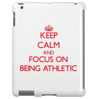 Keep calm and focus on BEING ATHLETIC