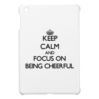Keep Calm and focus on Being Cheerful iPad Mini Cover