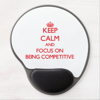 Keep Calm and focus on Being Competitive Gel Mouse Mats