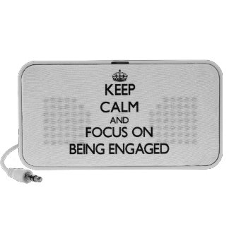 Keep Calm and focus on BEING ENGAGED Laptop Speaker