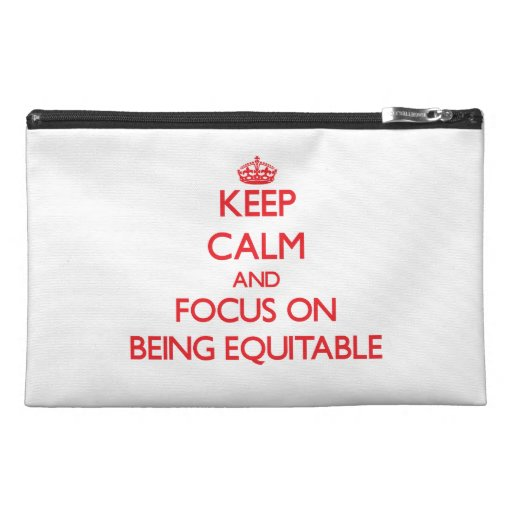 Keep Calm and focus on BEING EQUITABLE Travel Accessories Bags