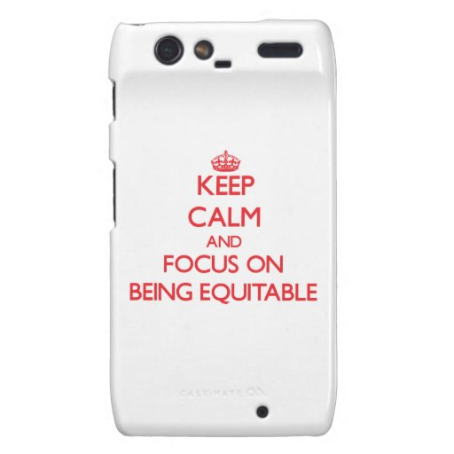 Keep Calm and focus on BEING EQUITABLE Droid RAZR Cover