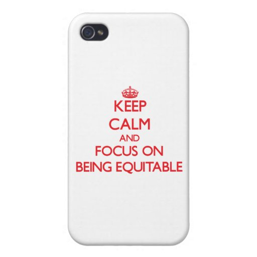 Keep Calm and focus on BEING EQUITABLE iPhone 4/4S Case