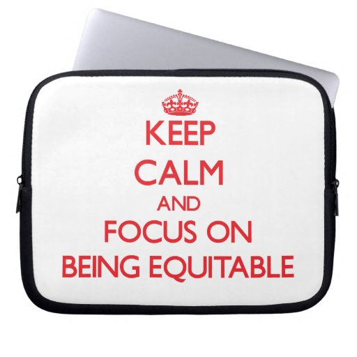 Keep Calm and focus on BEING EQUITABLE Laptop Sleeve
