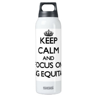 Keep Calm and focus on BEING EQUITABLE SIGG Thermo 0.5L Insulated Bottle