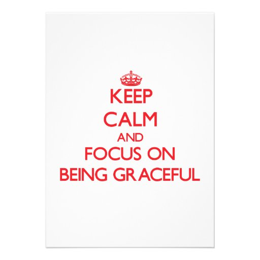Keep Calm and focus on Being Graceful Personalized Invites