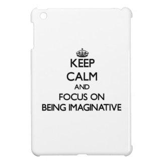 Keep Calm and focus on Being Imaginative iPad Mini Case