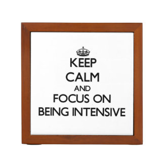Keep Calm and focus on Being Intensive Desk Organizer