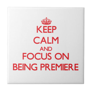 Keep Calm and focus on Being Premiere Ceramic Tile