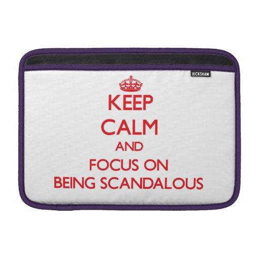 Keep Calm and focus on Being Scandalous MacBook Sleeves