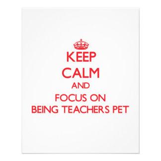 Keep Calm and focus on Being Teachers Pet Flyer Design