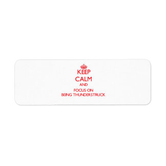 Keep Calm and focus on Being Thunderstruck Return Address Label