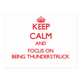 Keep Calm and focus on Being Thunderstruck Postcard