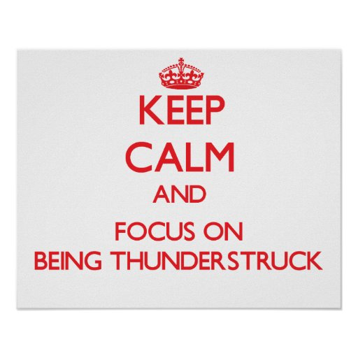 Keep Calm and focus on Being Thunderstruck Print