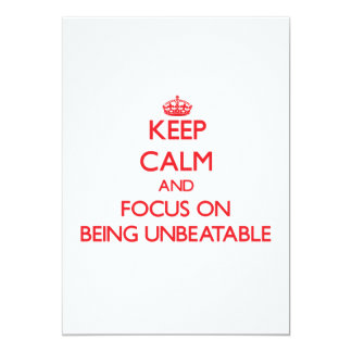 """Keep Calm and focus on Being Unbeatable 5"""" X 7"""" Invitation Card"""