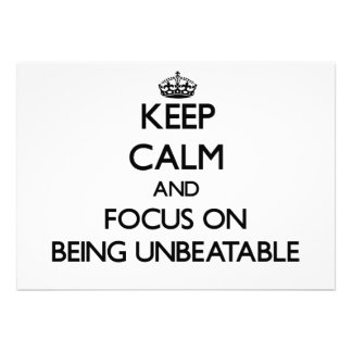 Keep Calm and focus on Being Unbeatable Custom Invitation