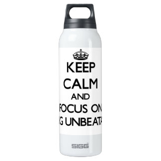 Keep Calm and focus on Being Unbeatable SIGG Thermo 0.5L Insulated Bottle