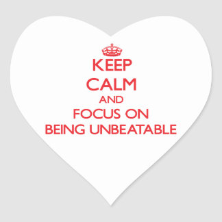 Keep Calm and focus on Being Unbeatable Heart Sticker