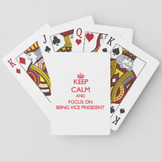 Keep Calm and focus on Being Vice President Poker Cards