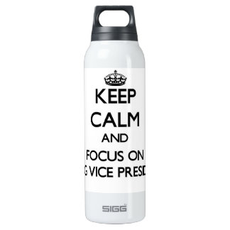 Keep Calm and focus on Being Vice President SIGG Thermo 0.5L Insulated Bottle