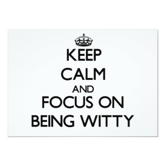 Keep Calm and focus on Being Witty Custom Announcement