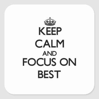Keep Calm and focus on Best Square Sticker