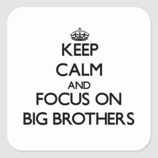 Keep Calm and focus on Big Brothers Stickers