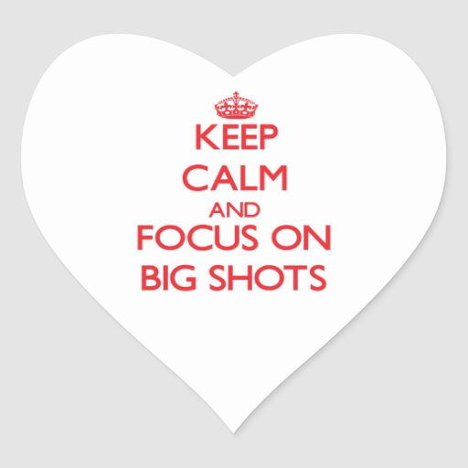 Keep Calm and focus on Big Shots Heart Stickers