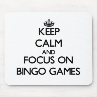 Keep Calm and focus on Bingo Games Mouse Pad
