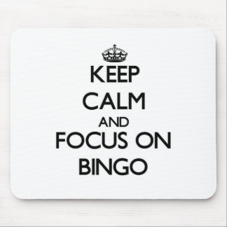 Keep Calm and focus on Bingo Mouse Pads