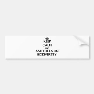 Keep calm and focus on Biodiversity Bumper Stickers