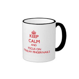 Keep Calm and focus on Biting My Fingernails Mug