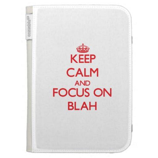 Keep Calm and focus on Blah Kindle Folio Case