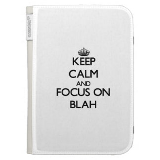 Keep Calm and focus on Blah Kindle 3G Covers