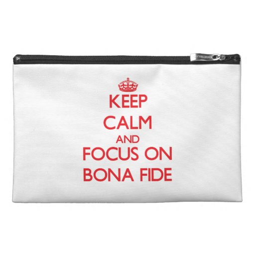 Keep Calm and focus on Bona Fide Travel Accessory Bags