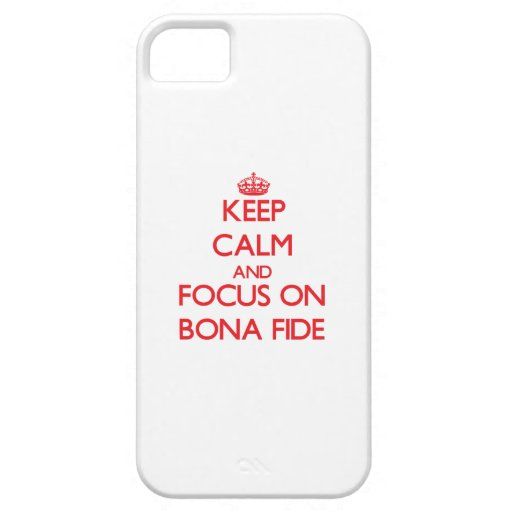 Keep Calm and focus on Bona Fide Case For iPhone 5/5S