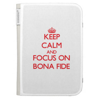 Keep Calm and focus on Bona Fide Cases For The Kindle