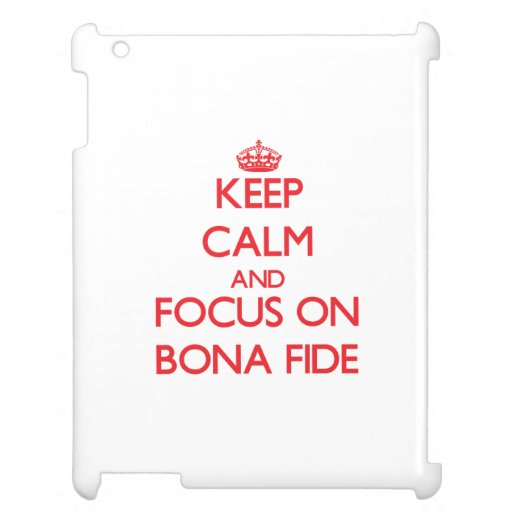 Keep Calm and focus on Bona Fide Case For The iPad