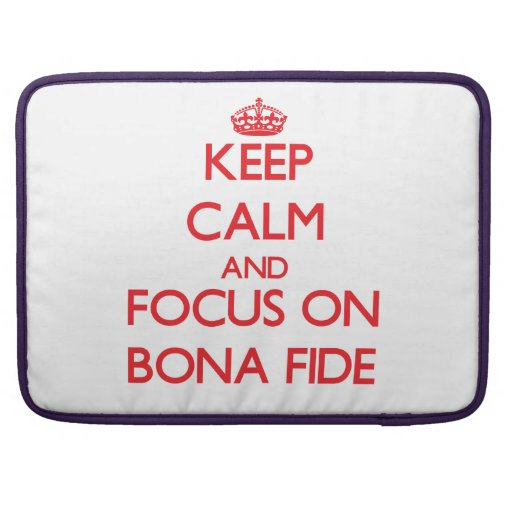 Keep Calm and focus on Bona Fide Sleeves For MacBook Pro