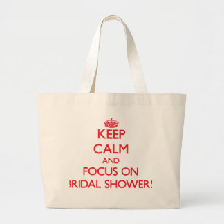 Keep Calm and focus on Bridal Showers Canvas Bag